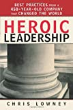 img - for Heroic Leadership: Best Practices from a 450-Year-Old Company That Changed the World book / textbook / text book