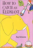 How to Catch an Elephant (0789481855) by DK Publishing