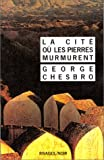 echange, troc George C Chesbro - La cité où les pierres murmurent