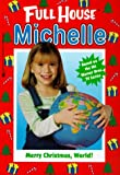 img - for Merry Christmas, World! (Full House Michelle) book / textbook / text book