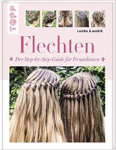 Flechten: Der Step-by-Step-Guide für Freundinnen