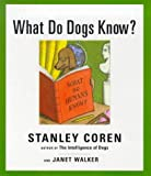 What Do Dogs Know? (0684848600) by Coren, Stanley