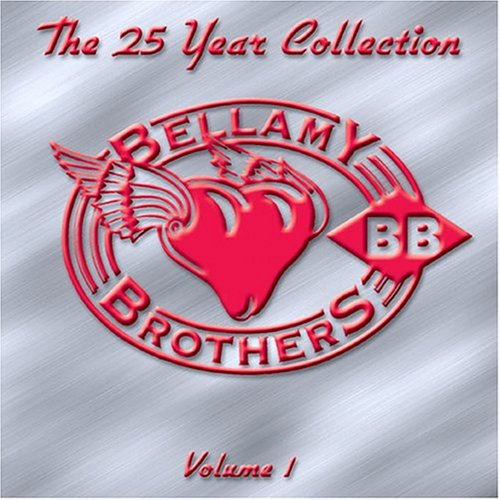 BELLAMY BROTHERS - The 25 Year Collection, Vol. 1 - Zortam Music