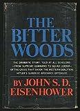 Bitter Woods (0709111460) by Eisenhower, John S. D.