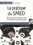 echange, troc Thierry Leconte - La pratique du SMED : Obtenir des gains importants avec le changement d'outillage rapide