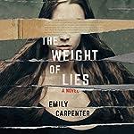 The Weight of Lies: A Novel | Emily Carpenter