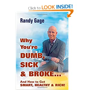 Why You're Dumb, Sick & Broke...And How to Get Smart, Healthy & Rich!