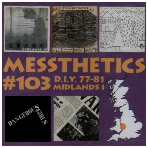 Messthetics #103 D.I.Y. and (very) indie post-punk from the Midlands '77-81, part 1