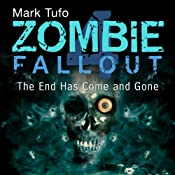 The End Has Come and Gone: Zombie Fallout, Book 4 | Mark Tufo