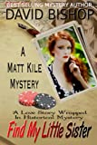 Find My Little Sister (A Matt Kile Mystery, Book 4)