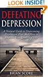 Defeating Depression: A Natural Guide...