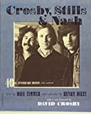 Crosby, Stills & Nash: The Biography