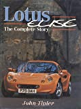 Lotus Elise: The Complete Story (Crowood AutoClassic)