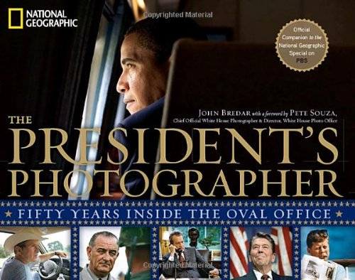 The President's Photographer: Fifty Years Inside the Oval Office: John Bredar, Pete Souza: Amazon.com: Books