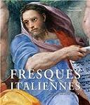 FRESQUES ITALIENNES, DU XIIIE AU XVII...