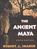 The Ancient Maya (0804723109) by Robert J. Sharer