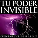 Tu poder invisible [Your Invisible Power, Spanish Edition]: Coleccion Exito Audiobook by Genevieve Behrend Narrated by Adolfo Ruiz
