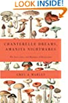 Chanterelle Dreams, Amanita Nightmare...