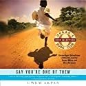 Fattening for Gabon (A Story from Say You're One of Them) (       UNABRIDGED) by Uwem Akpan Narrated by Kevin Free