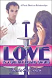 img - for Love Is a Double-Edged Sword: A Poetic Book on Relationships book / textbook / text book