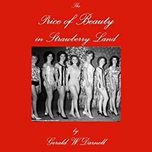 The Price of Beauty in Strawberry Land | [Gerald W. Darnell]