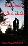 Two Weeks With a SEAL (The Wakefield Romance Series)