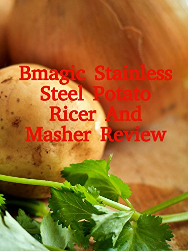 Review: Bmagic Stainless Steel Potato Ricer And Masher Review