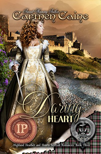 Free Kindle Book : The Daring Heart (The Highland Heather and Hearts Scottish Romance Series Book 3)