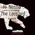The Leopard: A Harry Hole Novel, Book 8 | Jo Nesbø,Don Bartlett (translator)