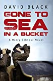 Gone to Sea in a Bucket (A Harry Gilmour Novel Book 1) (kindle edition)
