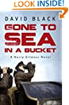 Gone to Sea in a Bucket (A Harry Gilm...