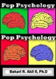 Pop Psychology: The psychology of pop culture and everyday life!