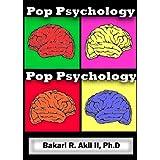 Pop Psychology: The psychology of pop culture and everyday life! ~ Bakari Akil II Ph.D.