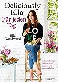 Deliciously Ella - Für jeden Tag: Einfache Rezepte und köstliches Essen für ein gesundes Leben