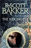 The Judging Eye (Aspect-Emperor, Book 1) (1841495379) by Bakker, R.Scott