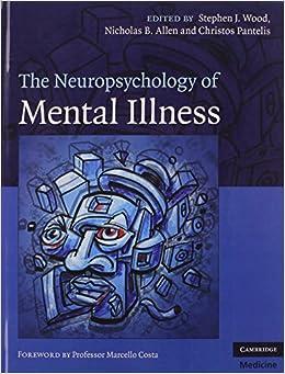 The Neuropsychology of Mental Illness (Cambridge Medicine (Hardcover)): 9780521862899: Medicine