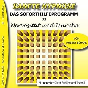 Das Soforthilfeprogramm bei Nervosität und Unruhe (Sanfte Hypnose) Hörbuch