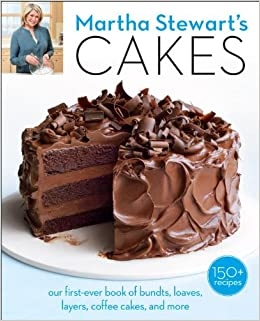 Martha Stewart's Cakes: Our First-Ever Book of Bundts, Loaves, Layers