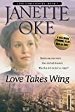 Janette Oke Love Takes Wing (Love Comes Softly Series #7)