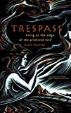 Amy Irvine Trespass: Living at the Edge of the Promised Land