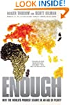 Enough: Why the World's Poorest Starv...