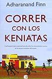 Correr con los kenyatas (Spanish Edition)