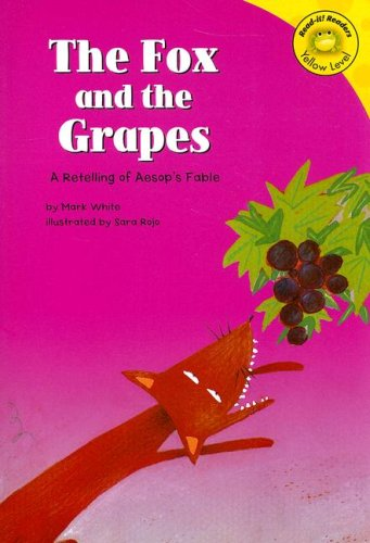 The Fox and the Grapes: A Retelling of Aesop's Fable (Read-It! Readers: Fables) PDF