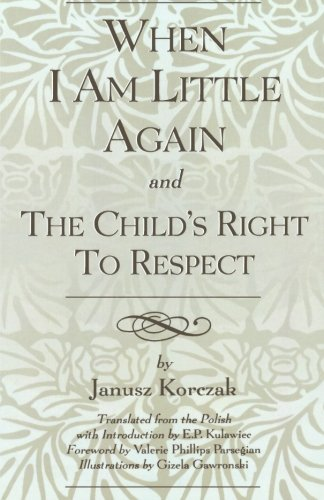 When I Am Little Again and The Child's Right to Respect
