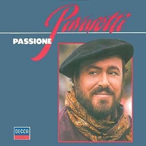 Luciano Pavarotti - Passione - Neapolitan Songs