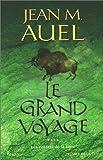 echange, troc Jean M. Auel - Les Enfants de la Terre, tome 4 : Le Grand Voyage
