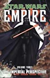 img - for Star Wars - Empire: The Imperial Perspective v. 3 book / textbook / text book