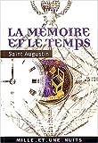 La Mémoire et le Temps (Confessions, livres X et XI en intégralité)