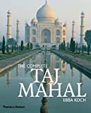 img - for The Complete Taj Mahal by Koch, Ebba (2006) Hardcover book / textbook / text book