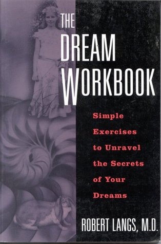 The Dream Workbook, Robert Langs